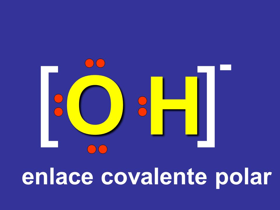 - [ ] O H enlace covalente polar